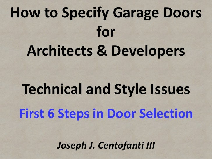 How to Specify Garage Doors             for  Architects & Developers Technical and Style Issues First 6 Steps in Door Sele...