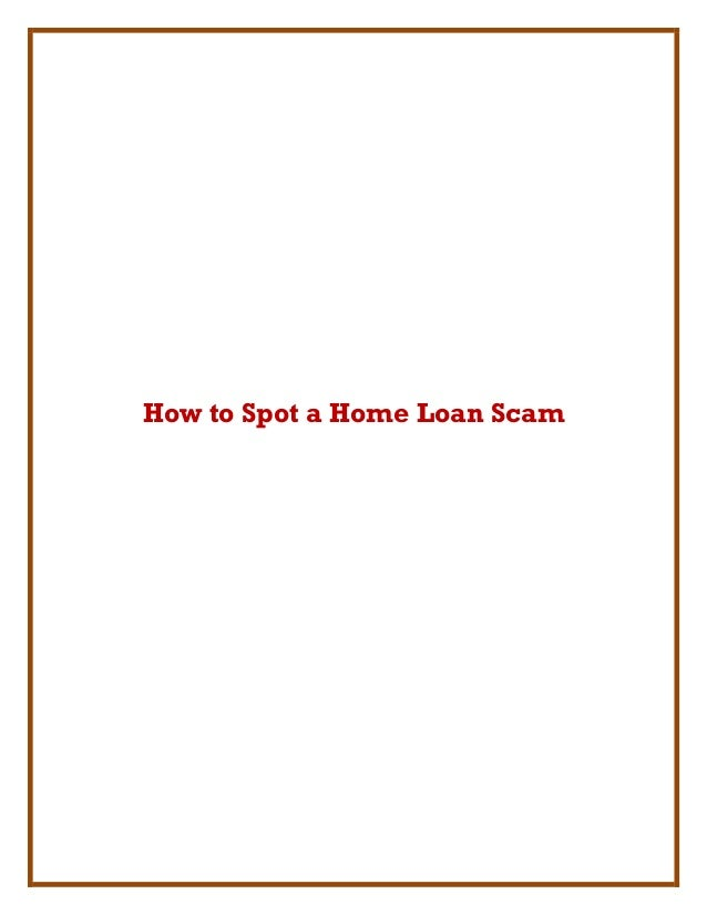 How to Spot a Home Loan Scam