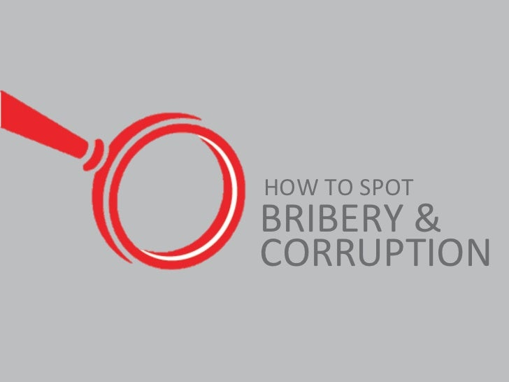 HOW TO SPOTBRIBERY &CORRUPTION