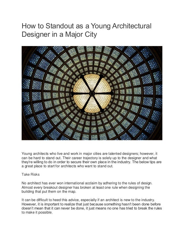 How to Standout as a Young Architectural Designer in a Major City Young architects who live and work in major cities are t...