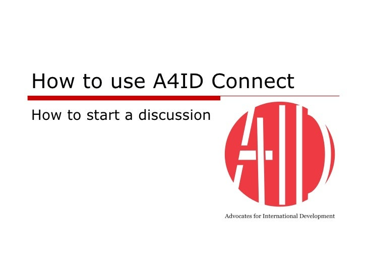 How to use A4ID Connect How to start a discussion