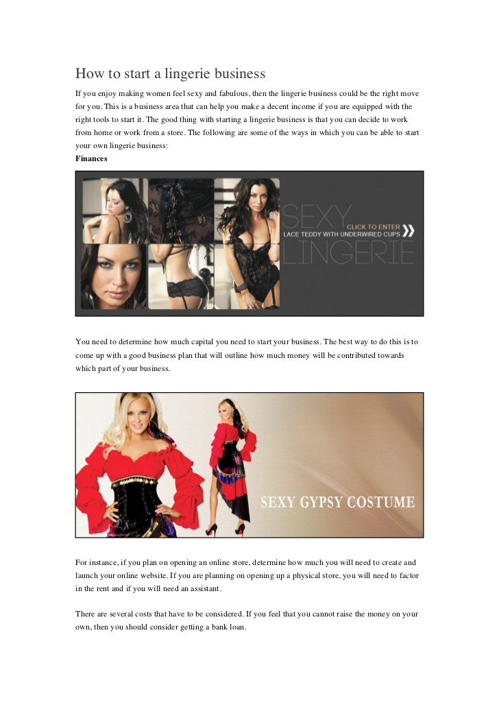 How to start a lingerie businessIf you enjoy making women feel sexy and fabulous, then the lingerie business could be the ...