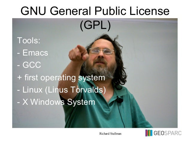 GNU General Public License (GPL) Tools: - Emacs - GCC + first operating system - Linux (Linus Torvalds) - X Windows System...
