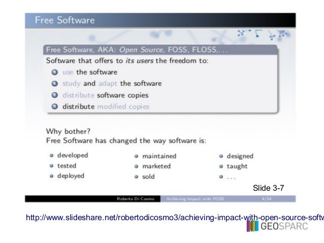 http://www.slideshare.net/robertodicosmo3/achieving-impact-with-open-source-softw Slide 3-7