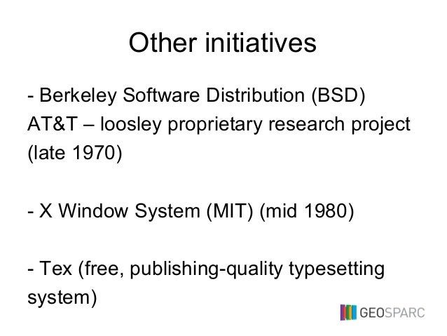 Other initiatives - Berkeley Software Distribution (BSD) AT&T – loosley proprietary research project (late 1970) - X Windo...
