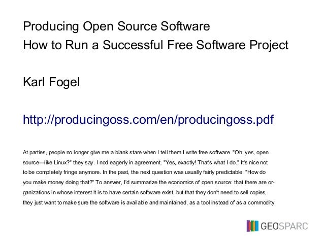 Producing Open Source Software How to Run a Successful Free Software Project Karl Fogel http://producingoss.com/en/produci...