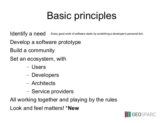Basic principles Identify a need Develop a software prototype Build a community Set an ecosystem, with – Users – Developer...