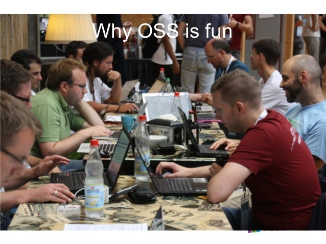 Why OSS is fun