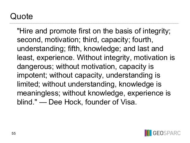 """55 Quote """"Hire and promote first on the basis of integrity; second, motivation; third, capacity; fourth, understanding; fi..."""