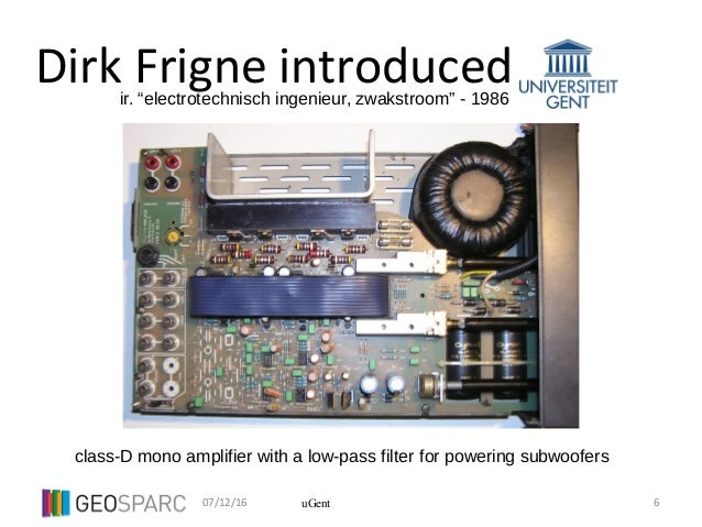 """07/12/16 6uGent Dirk Frigne introduced class-D mono amplifier with a low-pass filter for powering subwoofers ir. """"electrot..."""