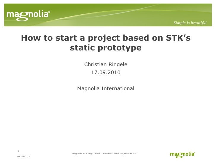 How to start a project based on STK's              static prototype                         Christian Ringele             ...