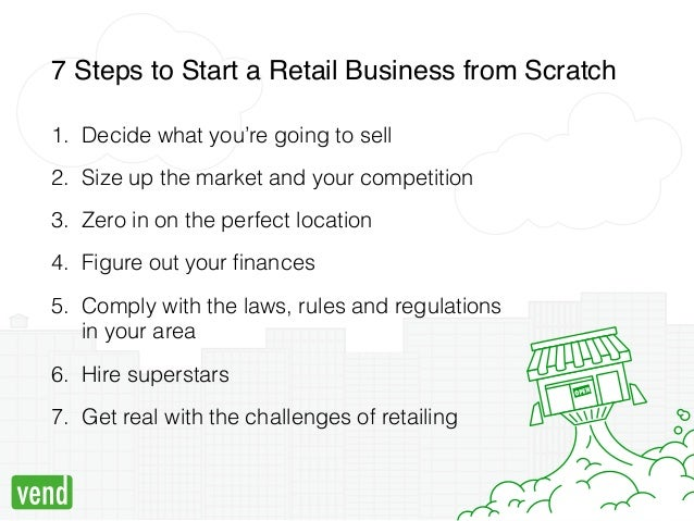 how to start a retail business 7 steps to success4 7 steps to start a retail business