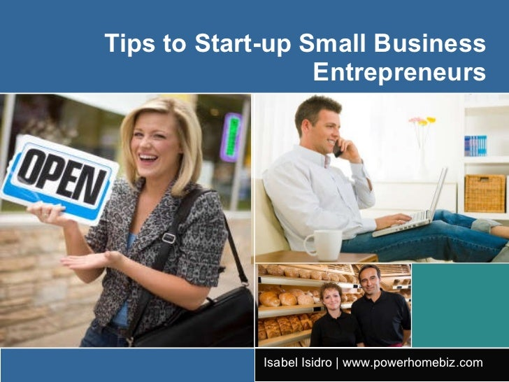 Tips to Start-up Small Business Entrepreneurs Isabel Isidro | www.powerhomebiz.com