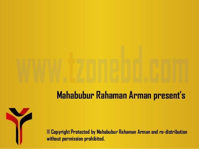 Mahabubur Rahaman Arman present's  © Copyright Protected by Mahabubur Rahaman Arman and re-distribution without permission...