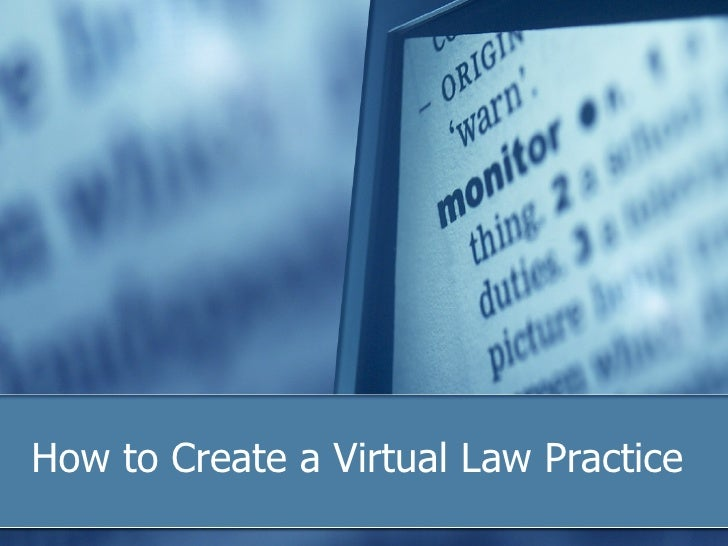 How to Create a Virtual Law Practice