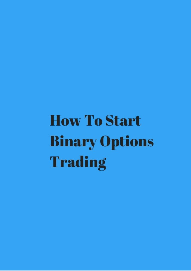 How to start binary option trading