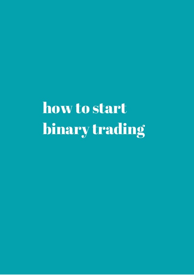 How to start binary trading