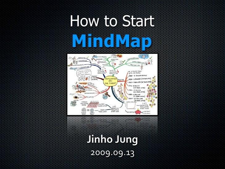"How to Start MindMap       !""#$%!!&#'   ""##$%#$%&'"