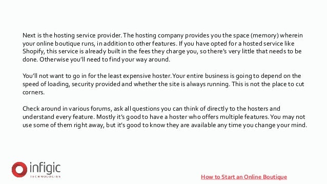 How to Start an Online Boutique Next is the hosting service provider.The hosting company provides you the space (memory) w...