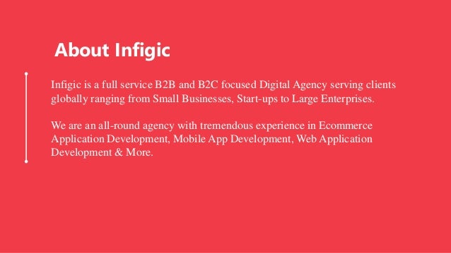 Infigic is a full service B2B and B2C focused Digital Agency serving clients globally ranging from Small Businesses, Start...