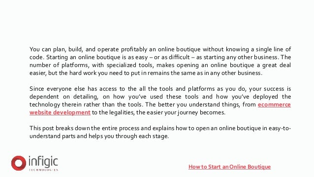 How to Start an Online Boutique You can plan, build, and operate profitably an online boutique without knowing a single li...