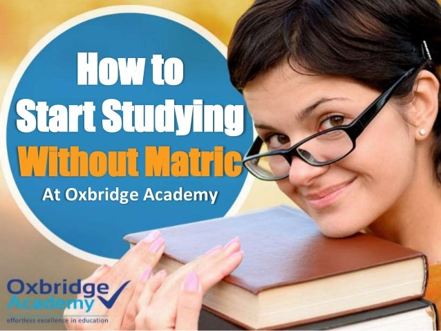 How to Start Studying Without Matric At Oxbridge Academy