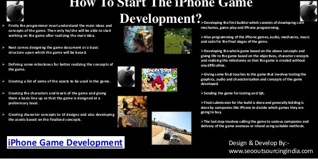 How To Start The iPhone Game Development? Firstly the programmer must understand the main ideas and concepts of the game....