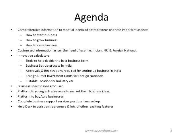 Agenda  •Comprehensive information to meet all needs of entrepreneur on three important aspects  –How to start business  –...