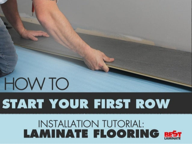 Laminate Flooring Installation Tutorial U2022 How To Install Your First Row ...