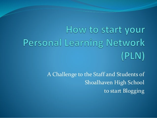 A Challenge to the Staff and Students of Shoalhaven High School to start Blogging