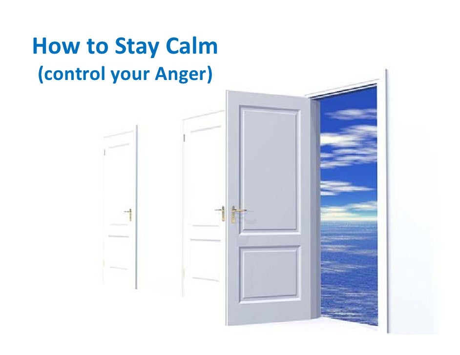 HowtoStayCalm (controlyourAnger)
