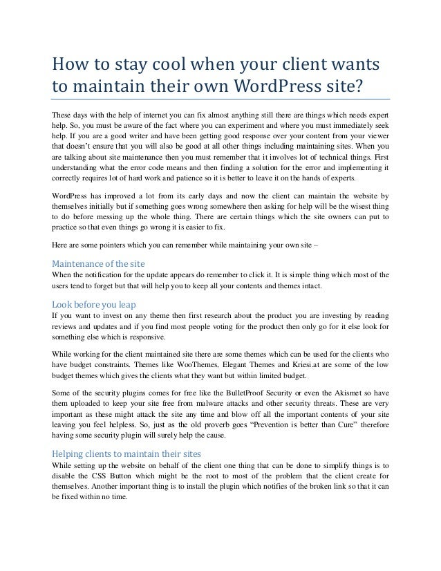 How to stay cool when your client wants to maintain their own WordPress site? These days with the help of internet you can...