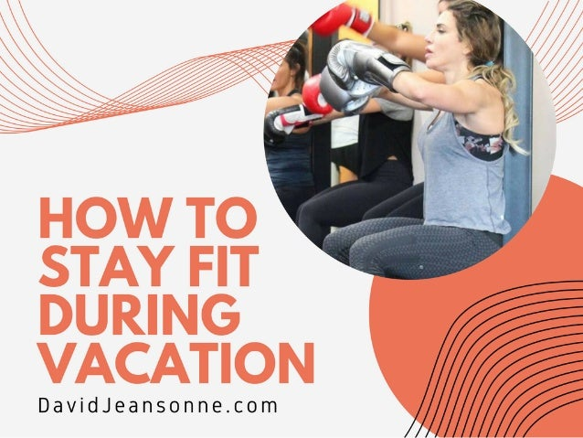 How to Stay Fit During Vacation