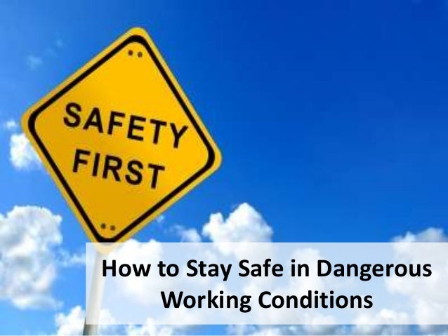 How to Stay Safe in Dangerous Working Conditions