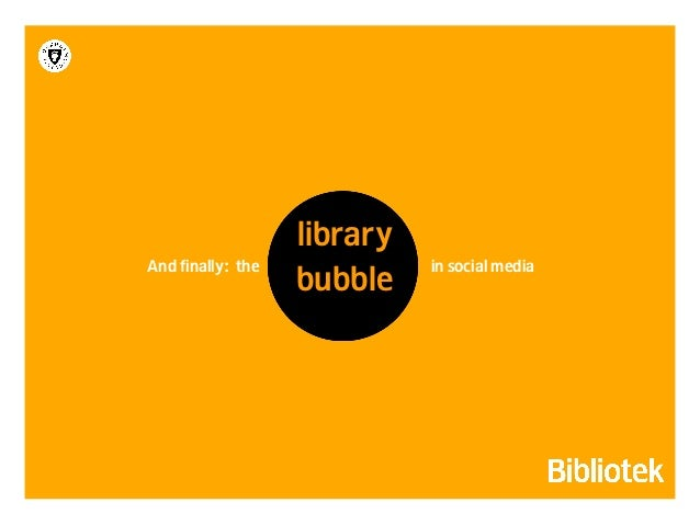 we need tostep out ofour library  bubble!