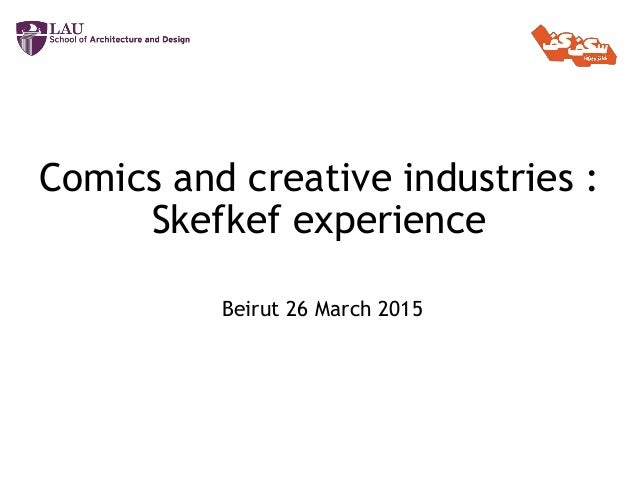 Comics and creative industries : Skefkef experience Beirut 26 March 2015