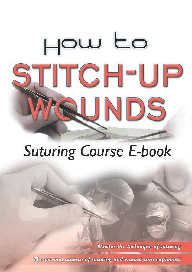 AN ILLUSTRATED HANDS-ON COURSE                Available for purchase:    An 18 piece suturing Kit with all the instruments...