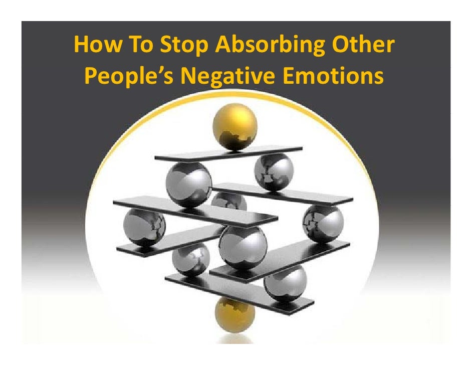 HowToStopAbsorbingOther  People'sNegativeEmotions      l'        i       i