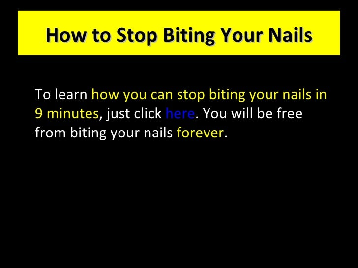 how to stop biting your nails forever