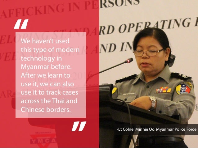 We haven't used this type of modern technology in Myanmar before. After we learn to use it, we can also use it to track ca...