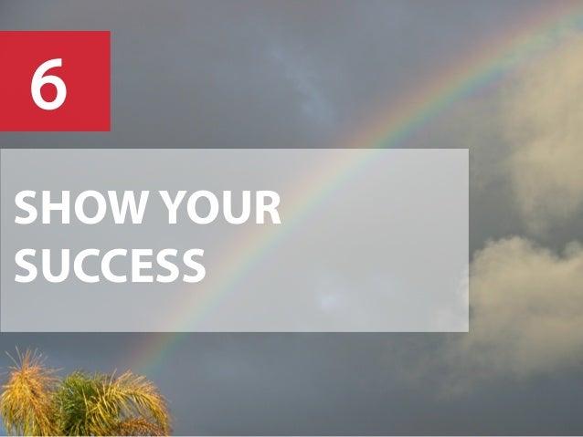 SHOW YOUR SUCCESS 6