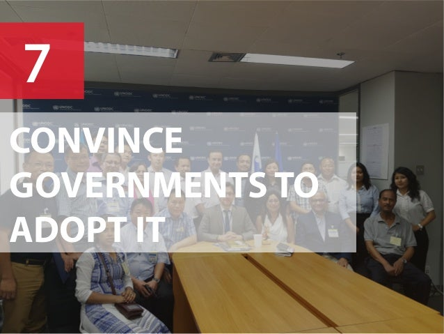 CONVINCE GOVERNMENTS TO ADOPT IT 7