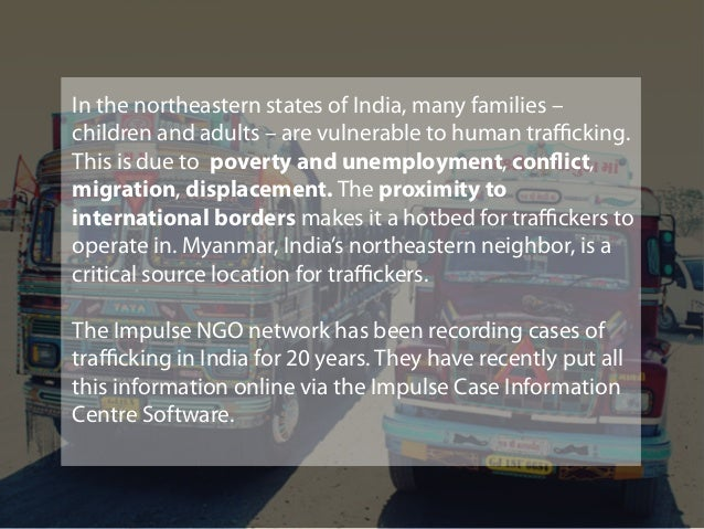In the northeastern states of India, many families – children and adults – are vulnerable to human trafficking. This is du...