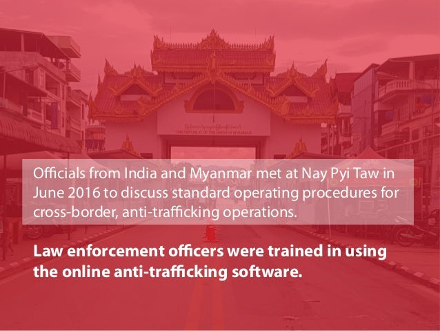 Officials from India and Myanmar met at Nay Pyi Taw in June 2016 to discuss standard operating procedures for cross-border...
