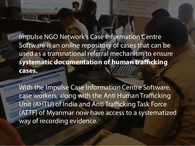Impulse NGO Network's Case Information Centre Software is an online repository of cases that can be used as a transnationa...