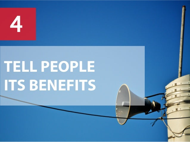 4 TELL PEOPLE ITS BENEFITS