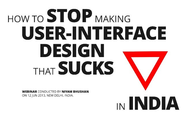 How To Stop Making User Interface Design That Sucks