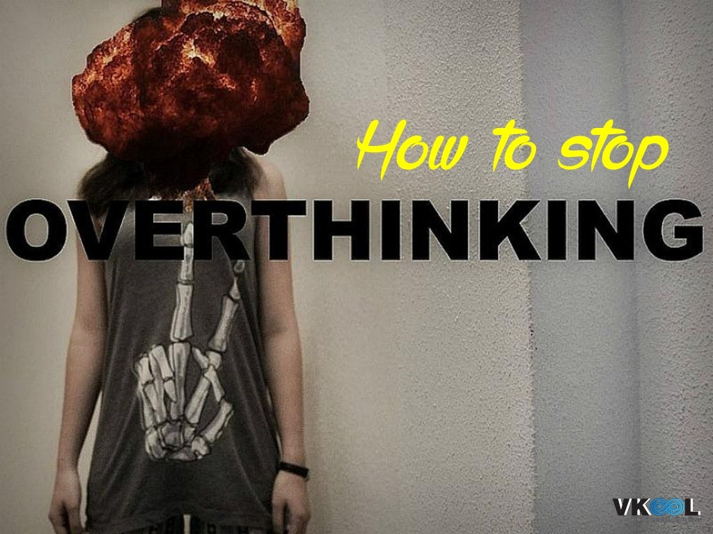 How to Stop Overthinking – Take It Easy and Enjoy Life