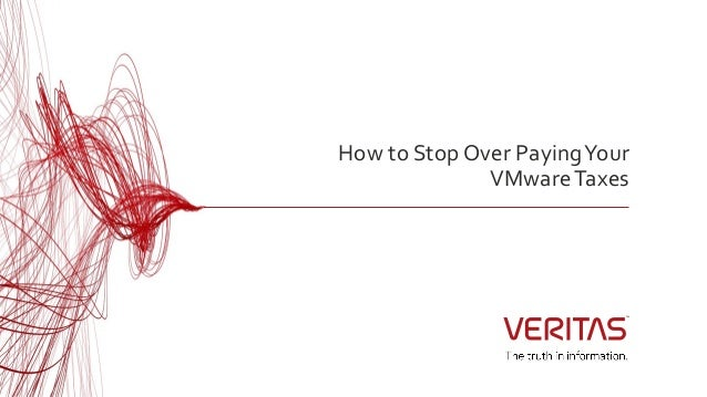 How to Stop Over PayingYour VMwareTaxes