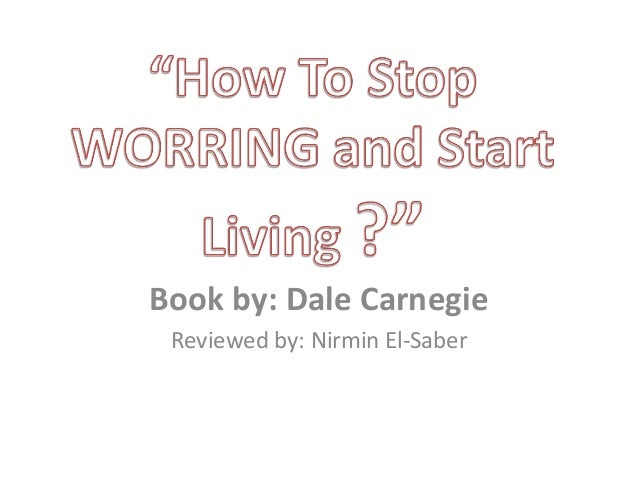 Book by: Dale Carnegie Reviewed by: Nirmin El-Saber
